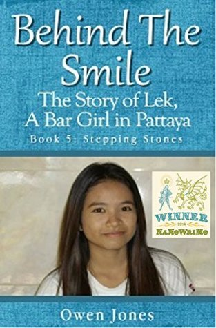 Stepping Stones (Behind The Smile: The Story of Lek, A Thai Bar Girl in Pattaya #5) Owen  Jones