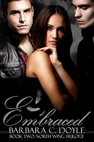 Embraced (The North Wing Trilogy Book 2)  by  Barbara C. Doyle