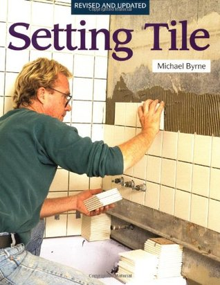 Setting Tile: Revised and Updated Michael Byrne