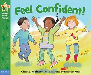 Feel Confident! (Being the Best Me Series)  by  Cheri J. Meiners