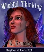 Wishful Thinking (Daughters of Oberia, Book I 1)