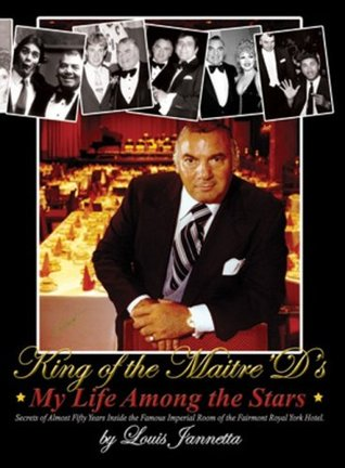 King of the Maitreds My Life Among the Stars Louis Jannetta