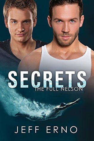 Secrets (The Full Nelson, #1)  by  Jeff Erno