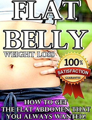 Flat Belly! How to get the flat abdomen that you always wanted! Weight Loss Edition!  by  Howard T. Wilson