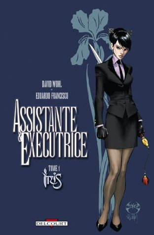 Assistante & Exécutrice T01 : Iris  by  Michael Turner