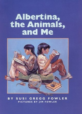 Albertina, the Animals, and Me  by  Susi Fowler