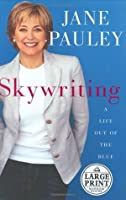Skywriting: A Life Out of the Blue