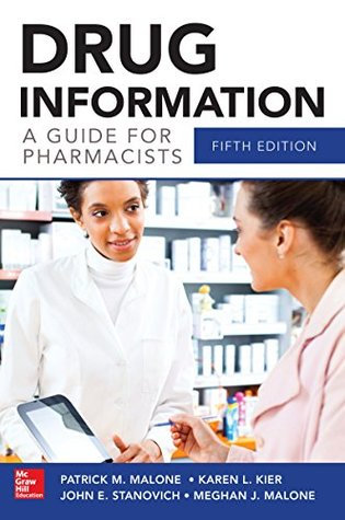 Drug Information A Guide for Pharmacists 5/E Patrick Malone