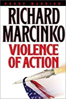Violence of Action (Rogue Warrior, #11)