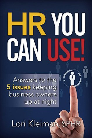 HR You Can Use!: 5 Issues Keeping Business Owners Up at Night Lori Kleiman