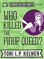 Who Killed The Pinup Queen? (Where Are They Now? Book 2)