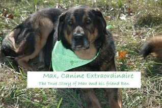 Max, Canine Extraordinaire  by  Amy Lenharth