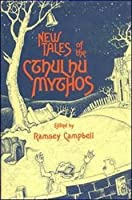 New Tales of the Cthulu Mythos