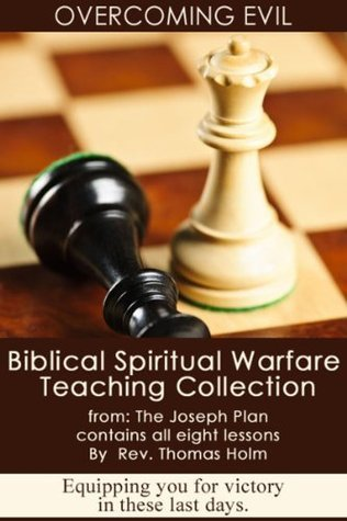 Overcoming Evil: Complete Spiritual Warfare Training  by  Thomas  Holm