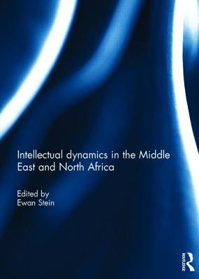 Intellectual Dynamics in the Middle East and North Africa Ewan Stein