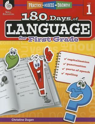Practice, Assess, Diagnose: 180 Days of Language for First Grade  by  Christine Dugan