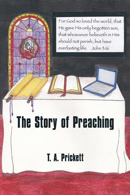 The Story of Preaching T. A. Prickett