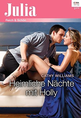 Heimliche Nächte mit Holly (Julia 2163)  by  Cathy Williams