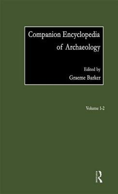 Companion Encyclopaedia of Archaeology  by  Graeme Barker