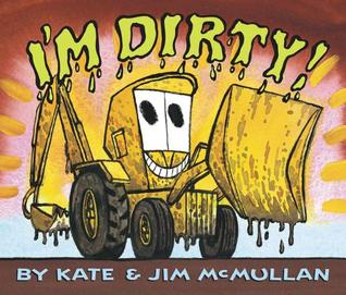 Im Dirty! Board Book  by  Kate McMullan