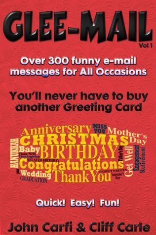 Glee-Mail: Over 300 Funny e-Mail Messages for All Occasions  by  John Carfi