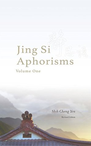 Jing Si Aphorisms, Volume One [Revised Edition]  by  Shih Cheng Yen