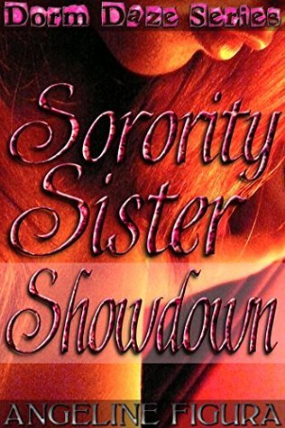 Sorority Sister Showdown (College Hazing Orgy Erotica) (Dorm Daze Book 2) Angeline Figura