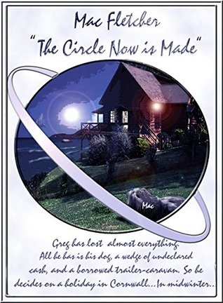 The Circle Now Is Made (Kings Way Book 1)  by  Mac Fletcher
