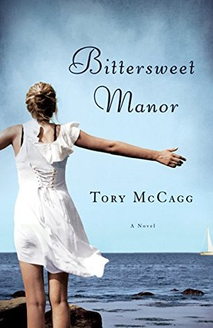 Bittersweet Manor: A Novel Tory McCagg