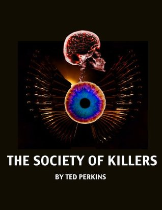 Society of Killers (Act I) (Society of Killers Series Book 1) Ted Perkins
