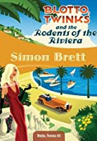 Blotto, Twinks and the Rodents of the Riviera: Blotto, Twinks #3 (Blotto Twinks)
