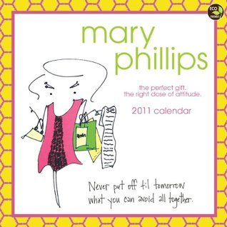 Mary Phillips 2011 Wall Calendar  by  NOT A BOOK