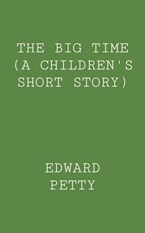 The Big Time Edward Petty