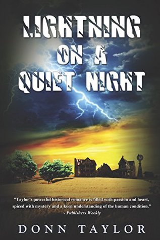 Lightning on a Quiet Night: In the years following World War II, a town too proud of its own virtues deals with its first murder.  by  Donn Taylor