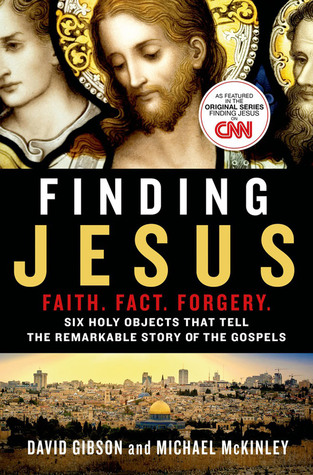 The Jesus Code: Six Relics That Tell the Remarkable True Story of the Gospels David Gibson