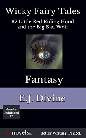 Wicky Fairy Tales (#2 Little Red Riding Hood and the Big Bad Wolf)(Urban Fantasy) E.J. DIVINE