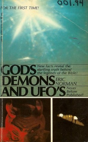 Gods, Demons and UFOs Eric Norman