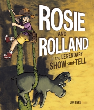 Rosie and Rolland in the Legendary Show-and-Tell Jon Berg