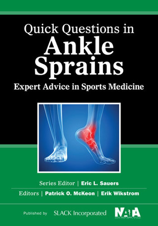 Quick Questions in Ankle Sprains: Expert Advice in Sports Medicine  by  Patrick O McKeon