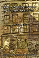 Jews: A People's History of the Lower East Side Volume 1 (Jews: A People's History of the Lower East Side)