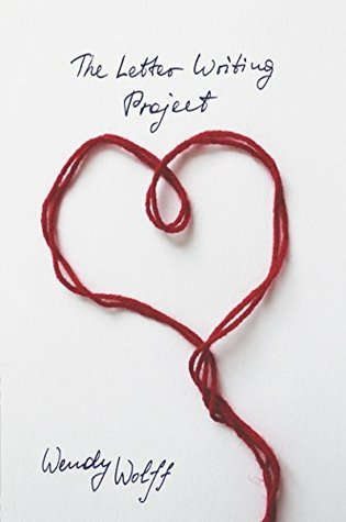 The Letter Writing Project  by  Wendy  Wolff