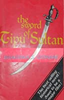 The sword of tipu sultan by bhagwan s gidwani reviews discussion