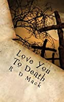 Love You To Death R.D. Mack