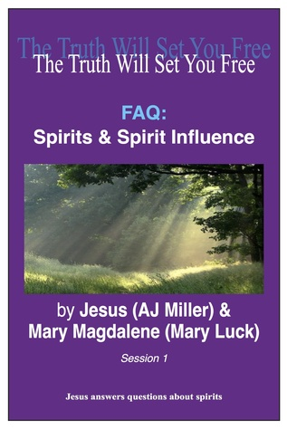 FAQ: Spirits & Spirit Influence Session 1  by  Jesus (AJ Miller)