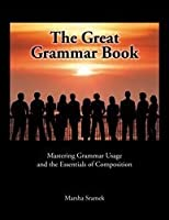 The Great Grammar Book (Mastering Grammar Usage and the Essentials of Composition)