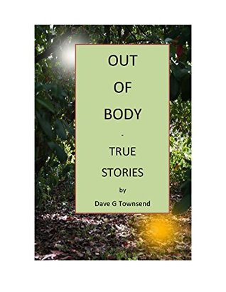 Out Of Body: Out Of Body - True Stories Dave Townsend