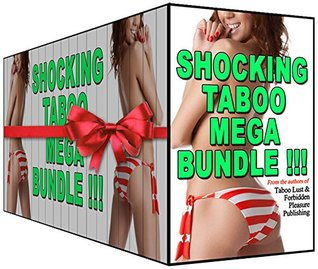 Shocking TABOO Mega Bundle!!!: 8 Authors, 18 Stories, Unlimited Fun!  by  J.C. Wilde