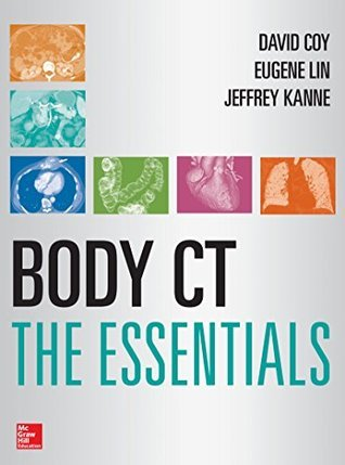 Body CT The Essentials Eugene Lin