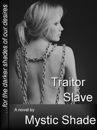 Traitor Slave (Jack Kariola slaves Book 2)  by  Mystic Shade