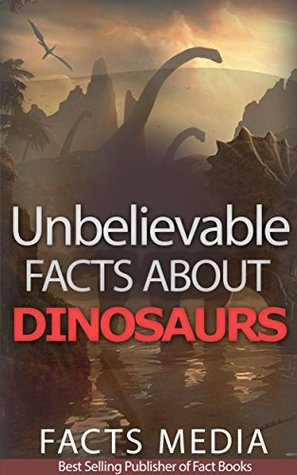 Unbelievable Facts About Dinosaurs Facts Media